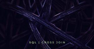SQL CROSS JOIN с 3 примера